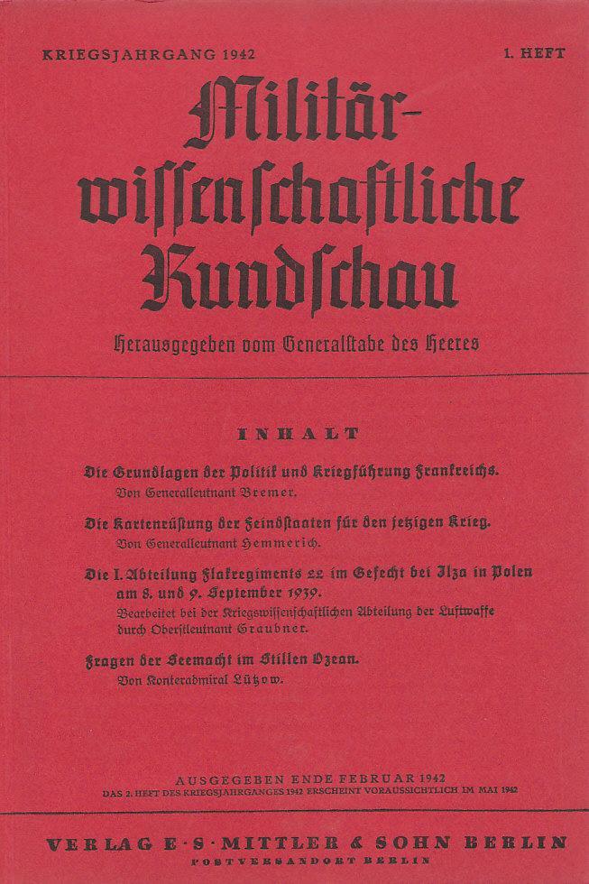 Militärwissenschaftliche Rundschau , Kriegsjahrgang 1942 - 1.Heft: Aus dem Inhalt: u.a. 1.Abteilung Flakregiment 22 im Gefecht bei Ilza in Polen September 1939