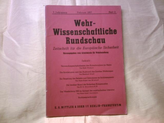 Wehrwissenschaftliche Rundschau u.a. mit folgenden Themenbeiträgen: Organisation des Wehrmachtssanitätswesens im 2.WK-unter besonderer Berücksichtigung des Jahres 1943 Teil 2/Rettung der Engländer aus Dünkirchen an der Wende Mai-Juni 1940/der historische