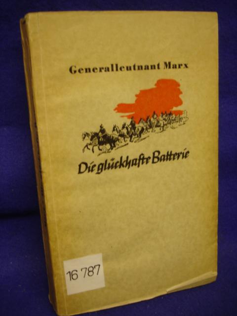 Die glückhafte Batterie. Mit der 2.Batterie des Feldartillerie-Regiments 69 im Bewegungskrieg 1914.