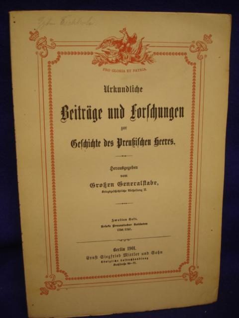 Urkundliche Beiträge und Forschungen zur Geschichte des Preußischen Heeres. Zweites Heft: Briefe preußischer Soldaten 1756/57.