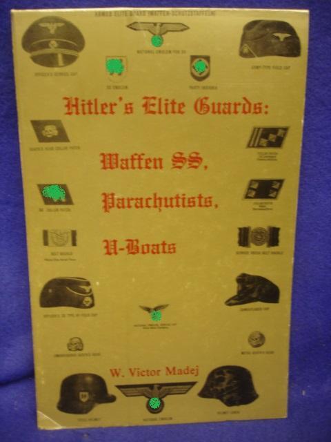 Hitler's Elite Guards: Waffen SS, Parachutists, U-Boats.