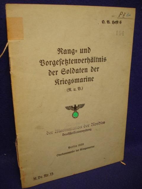 M.Dv.Nr.15. Rang-und Vorgesetztenverhältnis der Soldaten der Kriegsmarine.