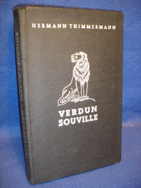 Verdun Souville. Ein Tatsachenbericht nach den Aufzeichnungen eines Offiziers vom Bayerischen Infanterie-Leibregiment.