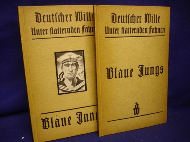 Unter flatternden Fahnen. Band 6/1 und 6/2, so komplett: Blaue Jungs.Aus der Werdezeit der deutschen Kriegsmarine.
