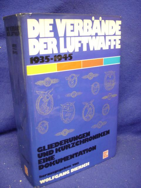 Die Verbände der Luftwaffe 1935 - 1945. Gliederungen und Kurzchroniken. Eine Dokumentation.