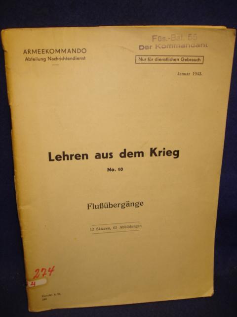 Lehren aus dem Krieg. - Flußübergänge - . Kriegsgeschichtliche Lehren aus dem Westfeldzug des 2.Weltkrieg.Sehr selten!