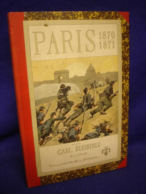 Paris 1870-1871. Schlachtenerzählung aus dem Deutsch-Französischen Kriege 1870/71. Mit Illustrationen von Ch.Speyer.