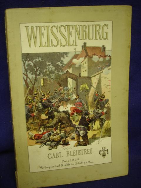 Weissenburg.Schlachtenerzählung aus dem Deutsch-Französischen Kriege 1870/71.