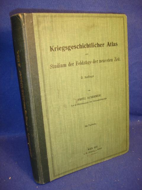 Kriegsgeschichtlicher Atlas zum Studium der Feldzüge der neuesten Zeit.Kartenband mit allen 58 farbigen Gefechtstafeln.
