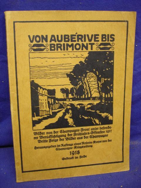 Von Auberive bis Brimont. Bilder aus der Champagne. Dritte Folge. 1.deutsche Armee!