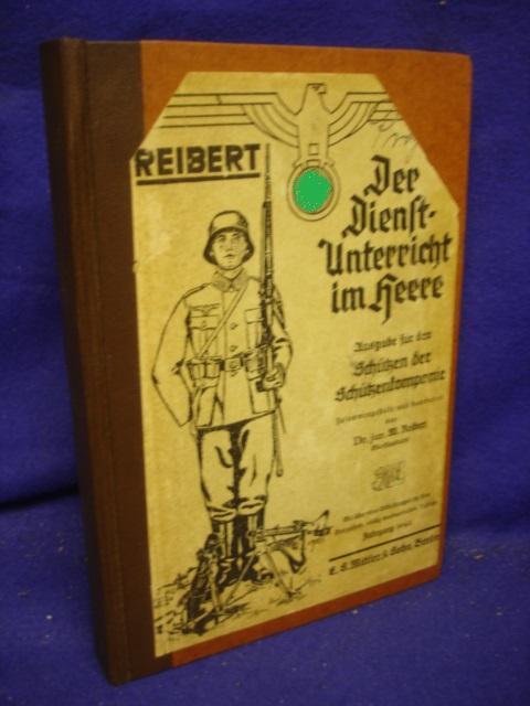 Reibert. Der Dienstunterricht im Heere - Ausgabe für den Schützen der Schützenkompanie.