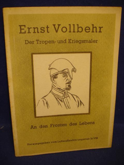Ernst Vollbehr. An den Fronten des Lebens. Aus den Tagebüchern des Tropen- und Kriegsmalers.