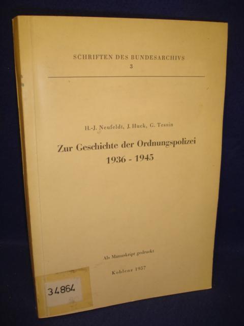 Zur Geschichte der Ordnungspolizei 1936 - 1945