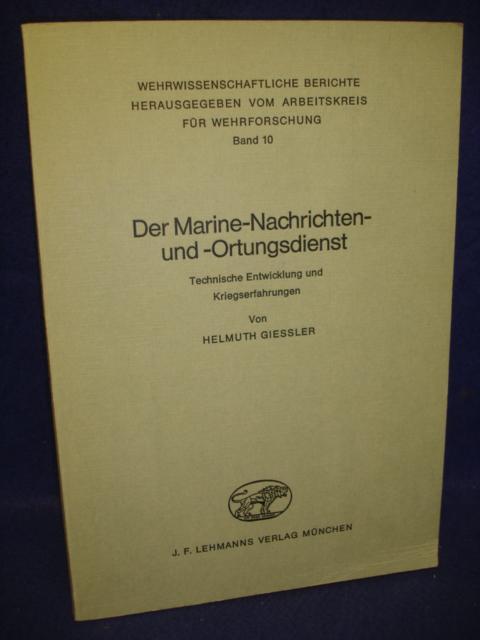 Der Marine-Nachrichten- und -Ortungsdienst. Technische Entwicklung und Kriegserfahrungen.