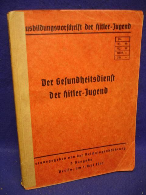 Ausbildungsvorschrift der Hitler-Jugend. Der Gesundheitsdienst der Hitler-Jugend.