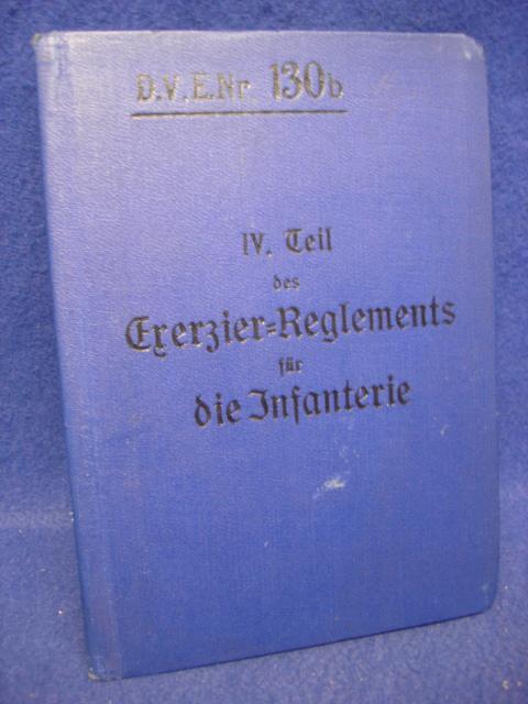 D.V.E.Nr. 130b. IV. Teil des Exerzier-Reglements für die Infanterie (Zusatzbestimmungen für die Ausbildung der Maschinenegewehr-Kompagnien und Festungs-Maschinenegewehr-Formationen). / Vom 26. Oktober 1911.