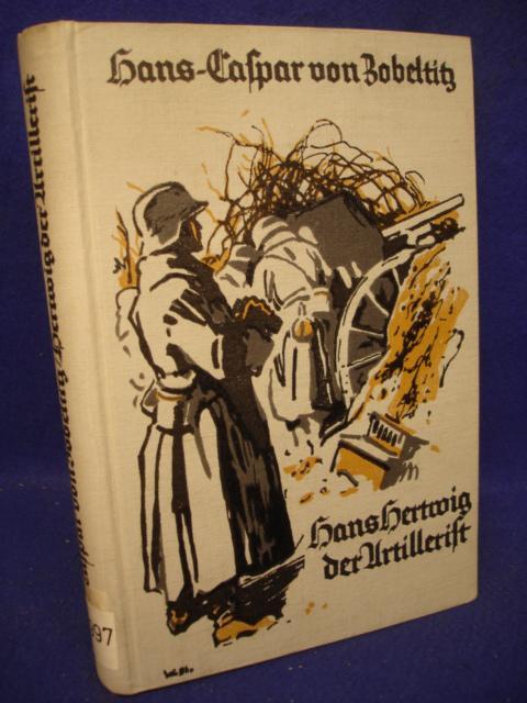 """Hans Hertwig der Artillerist. Was vier junge Deutsche 1914-1918 erlebten. (Die """"Qquadriga"""" im Weltkriege)"""