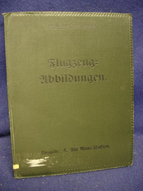 NUR FÜR DEN DIENSTGEBRAUCH. Flugzeug-Abbildungen Ausgabe: A. Für Mannschaften. Seltenes Orginalstück aus dem 1.Weltkrieg.