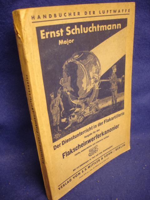 Der Dienstunterricht in der Flakartillerie. Ausgabe für den Flakscheinwerferkanonier.