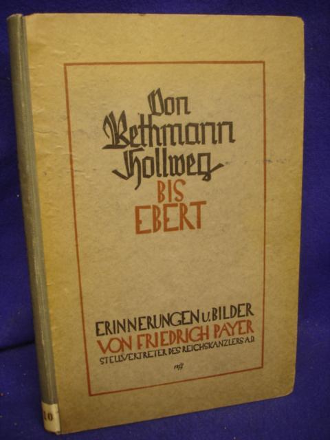 Von Bethmann Hollweg bis Ebert, Erinnerungen und Bilder