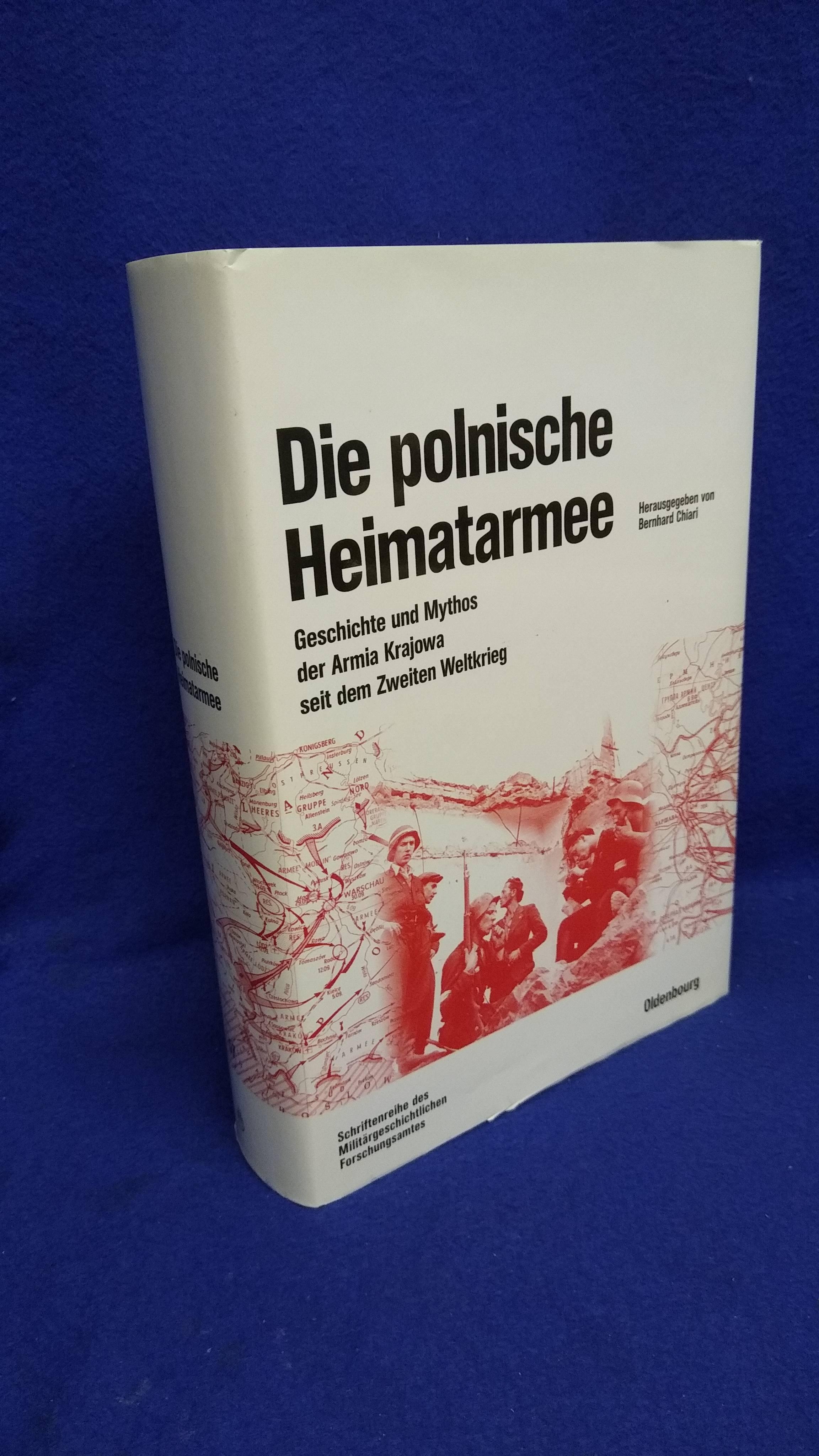 Beiträge zur Militär- und Kriegsgeschichte - Band 57 - Die polnische Heimatarmee. Geschichte und Mythos der Armia Krajowa seit dem Zweiten Weltkrieg