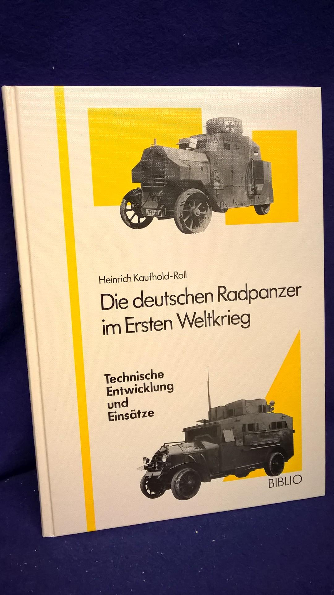 Die deutschen Radpanzer im Ersten Weltkrieg. Technische Entwicklung und Einsätze.