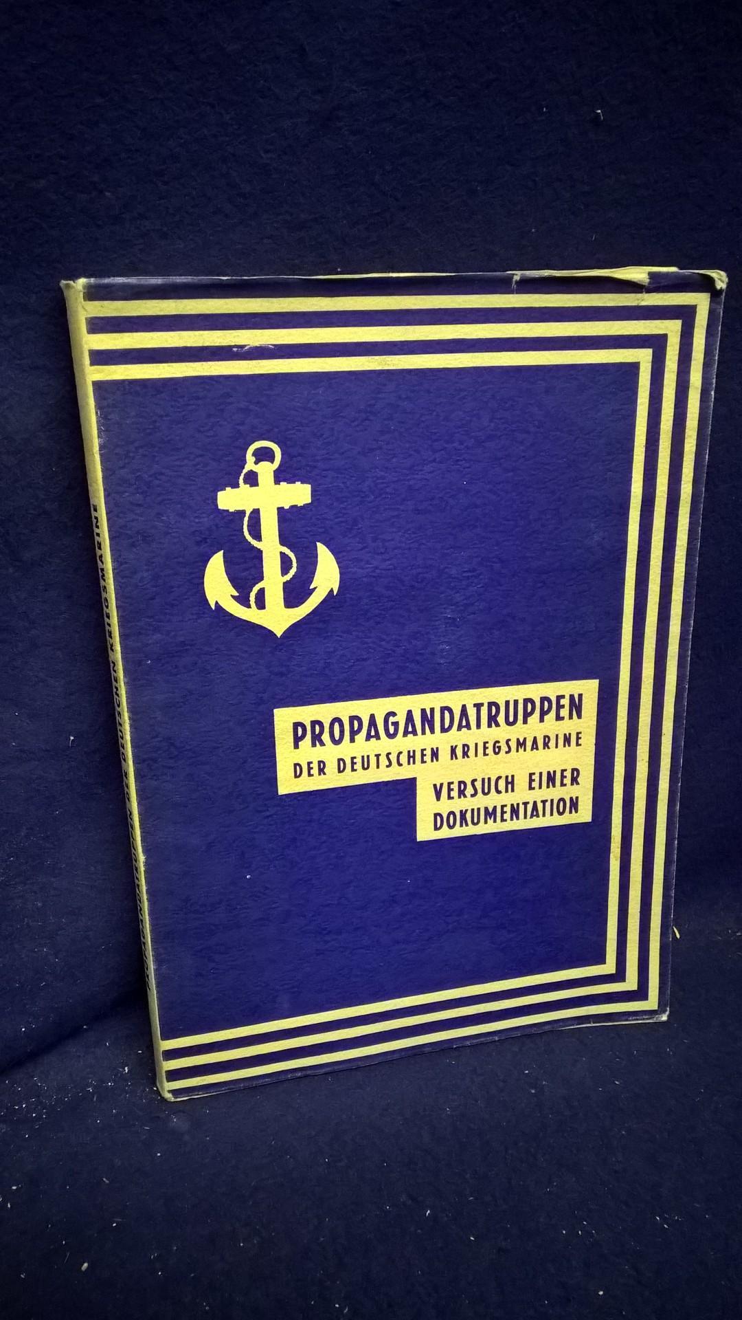 Propagandatruppen der Deutschen Kriegsmarine. I. Teil: Von Juni 1939 bis Juni 1940.