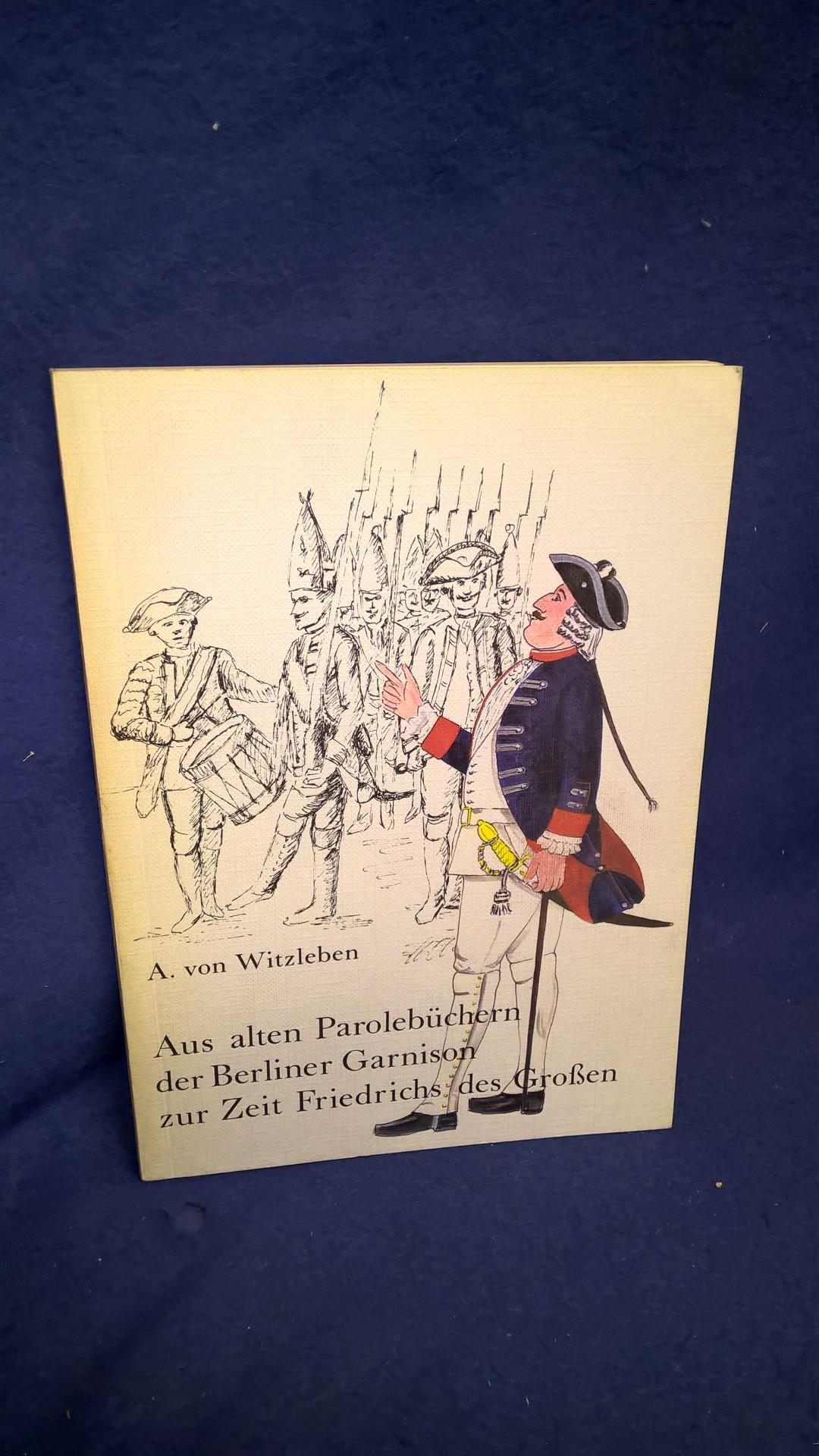 Aus alten Parolebüchern der Berliner Garnison zur Zeit Friedrichs des Grossen