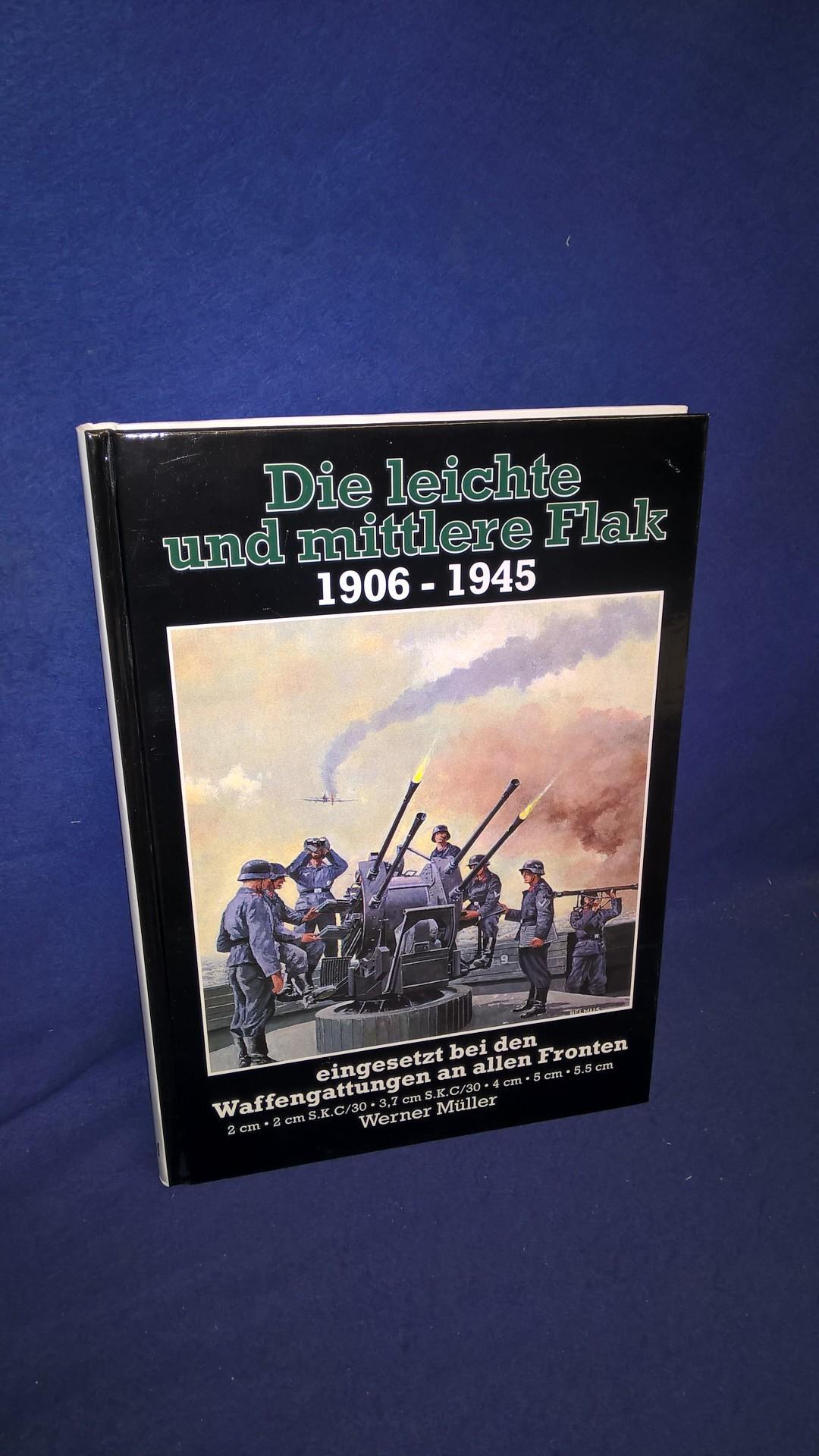 Die leichte und mittlere Flak 1906 - 1945. Eeingesetzt bei den Waffengattungen an allen Fronten ; 2 cm, 2 cm S.K.C., 30, - 3,7 cm S.K.C./30, 4 cm, 5 cm, 5,5 cm.