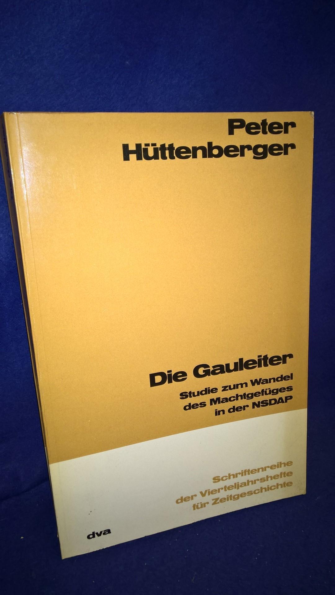 Die Gauleiter. Studie zum Wandel des Machtgefüges in der NSDAP.