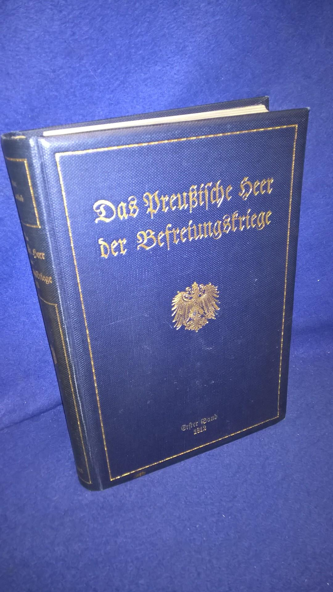 Das Preußische Heer der Befreiungskriege,  1.Band: Das Preußische Heer im Jahre 1812.