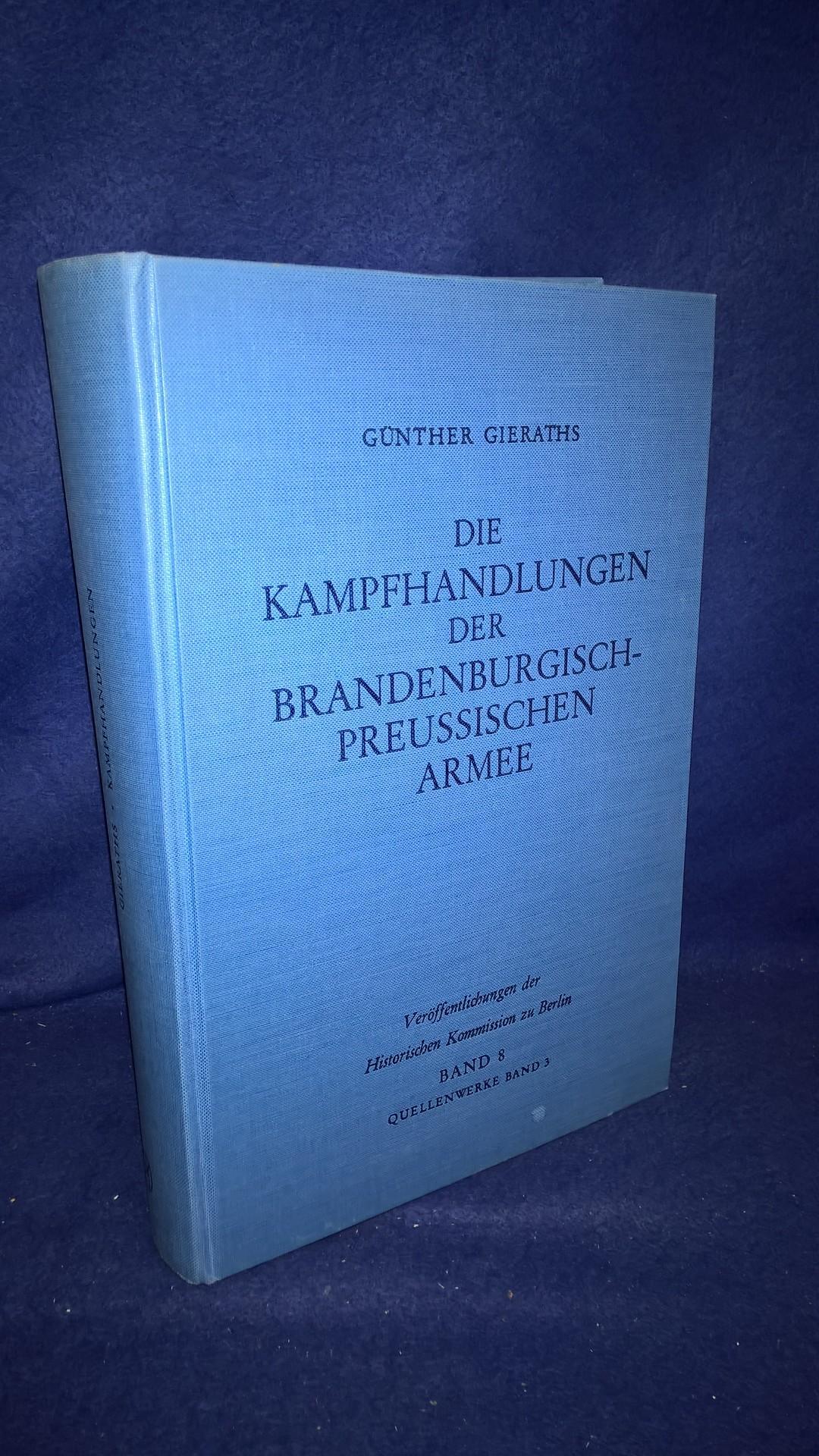 Die Kampfhandlungen der Brandenburgisch-Preussischen Armee 1626-1807. Ein Quellenhandbuch