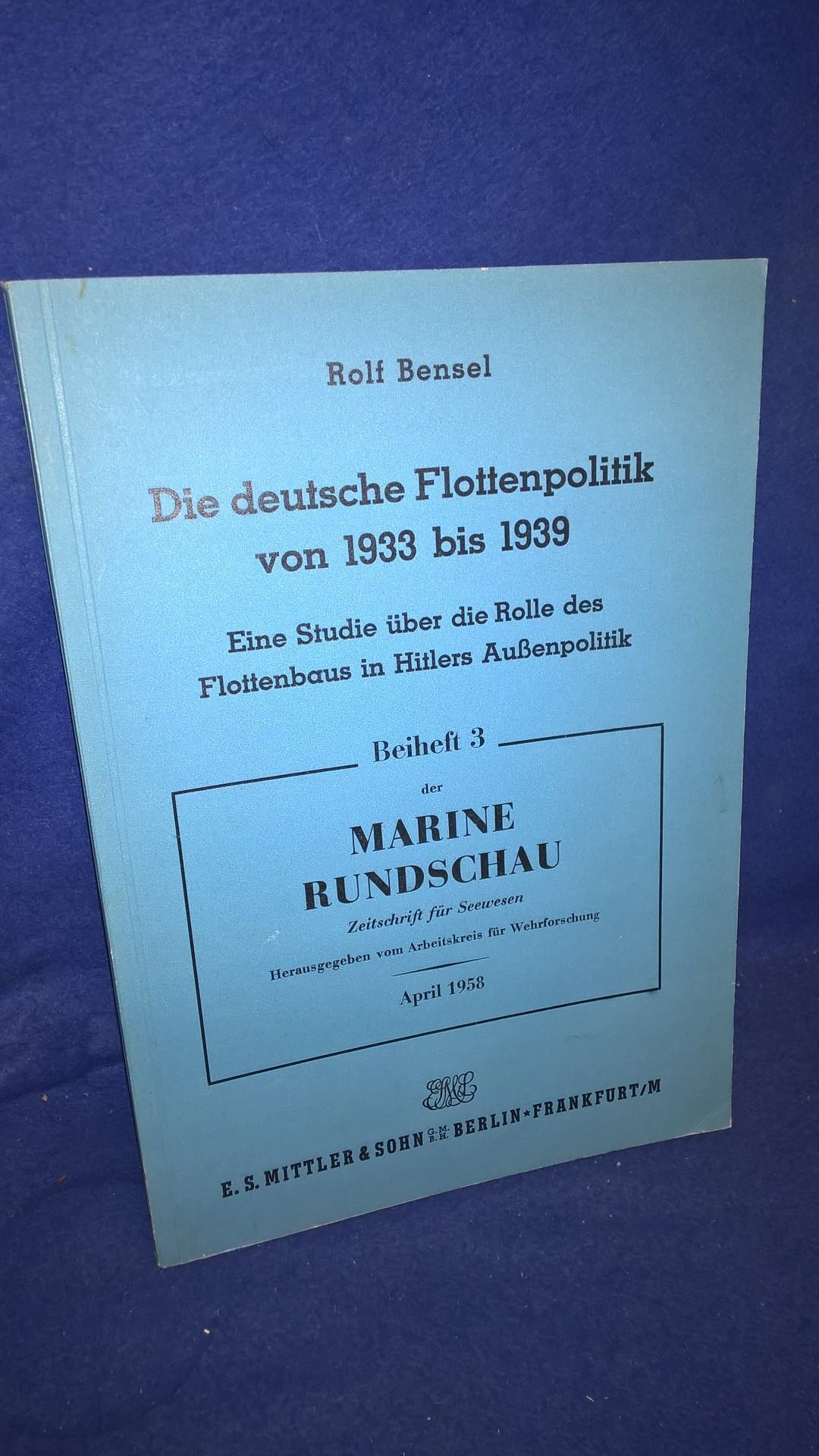 Die deutsche Flottenpolitik von 1933 bis 1939., Eine Studie über die Rolle des Flottenbaus in Hitlers Außenpolitik.