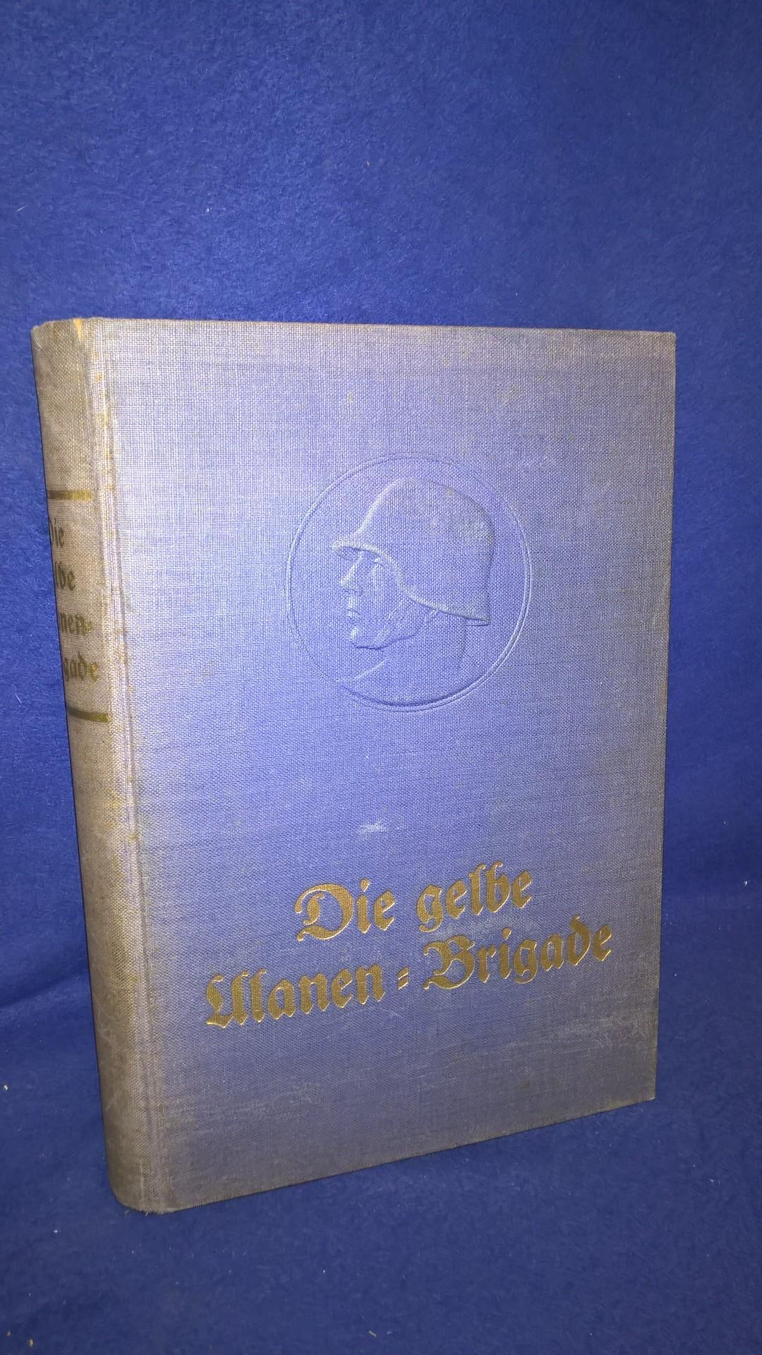 Die gelbe Ulanen-Brigade. Kriegsgeschichte der Ulanen-Regimenter 11 und 15 im 1.Weltkrieg.