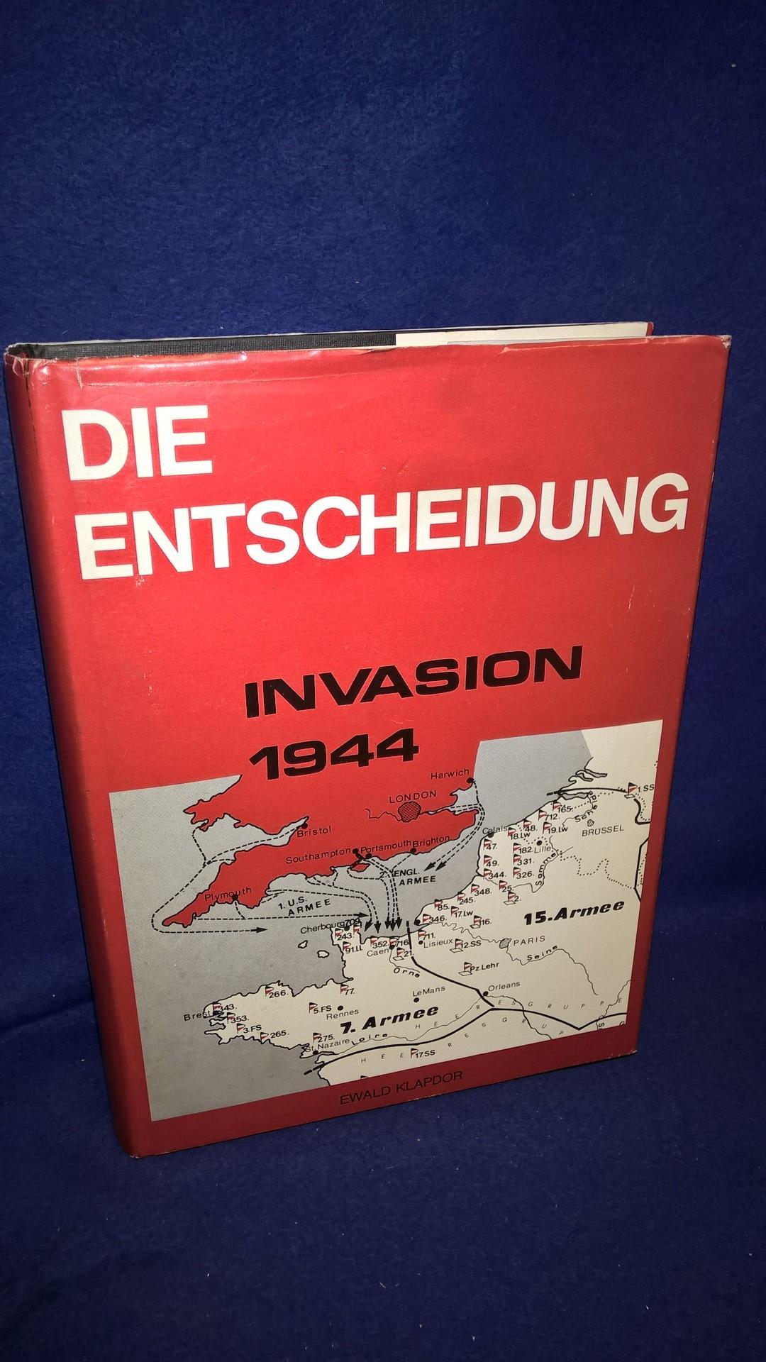 Die Entscheidung Invasion 1944. Die Kampfhandlungen der 5.Panzerarmee und des I. und II. SS-Panzerkorps im Raum Caen.
