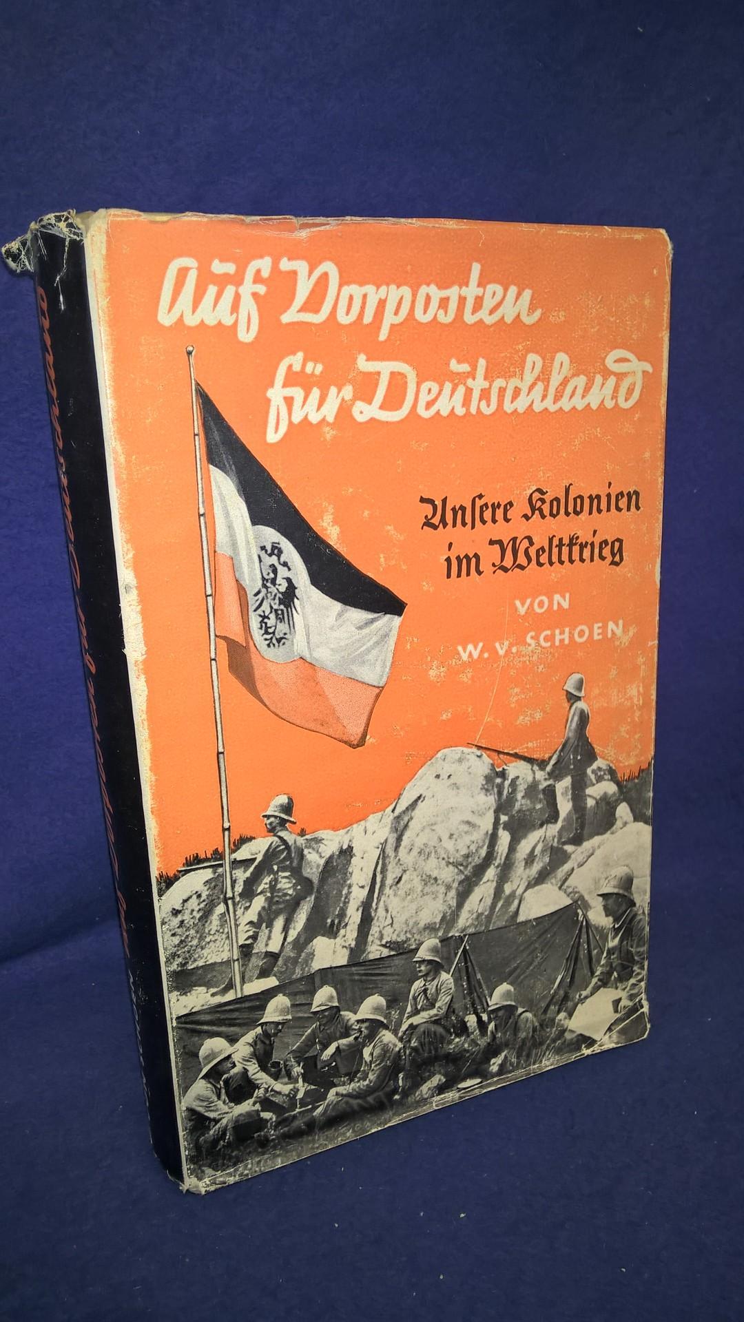 Auf Vorposten für Deutschland. Unsere Kolonien im Weltkrieg.