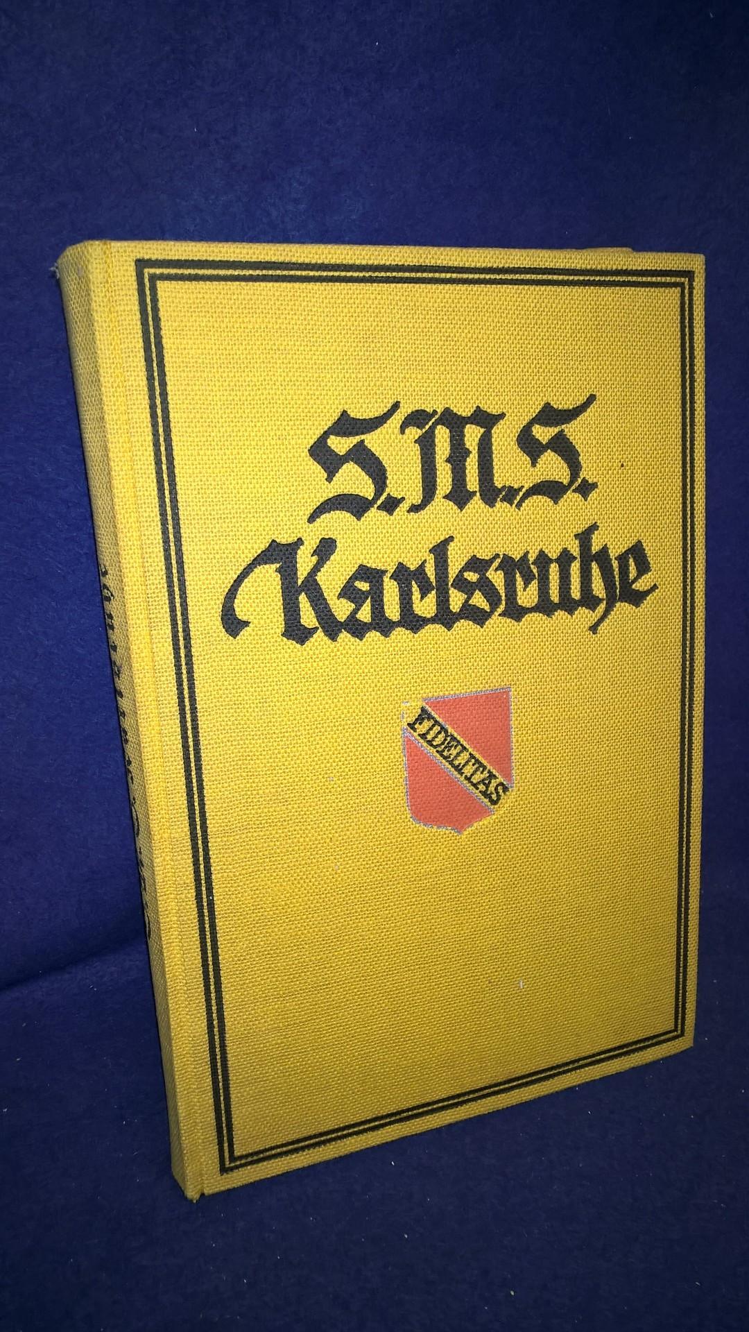 """S.M.S. """"Karlsruhe"""". Eines deutschen Kreuzers Glück und Ende."""