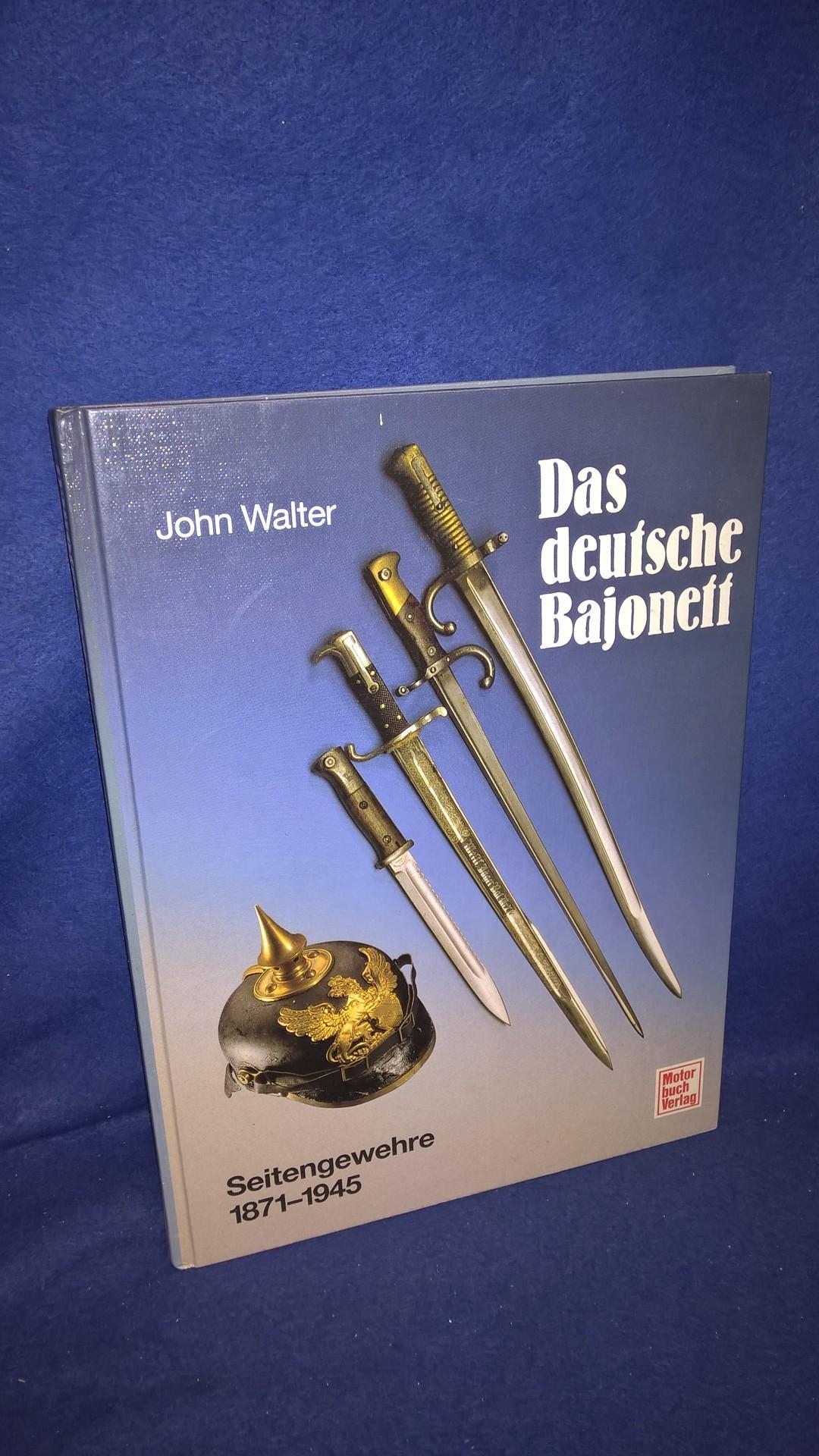 Das deutsche Bajonett. Seitengewehre 1871 - 1945.