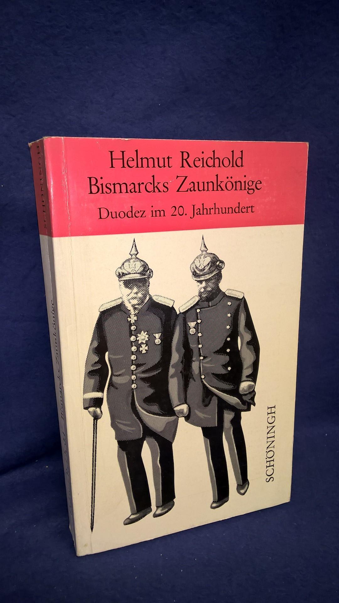 Bismarcks Zaunkonige Duodez Im 20 Jahrhundert Eine Studie Zum