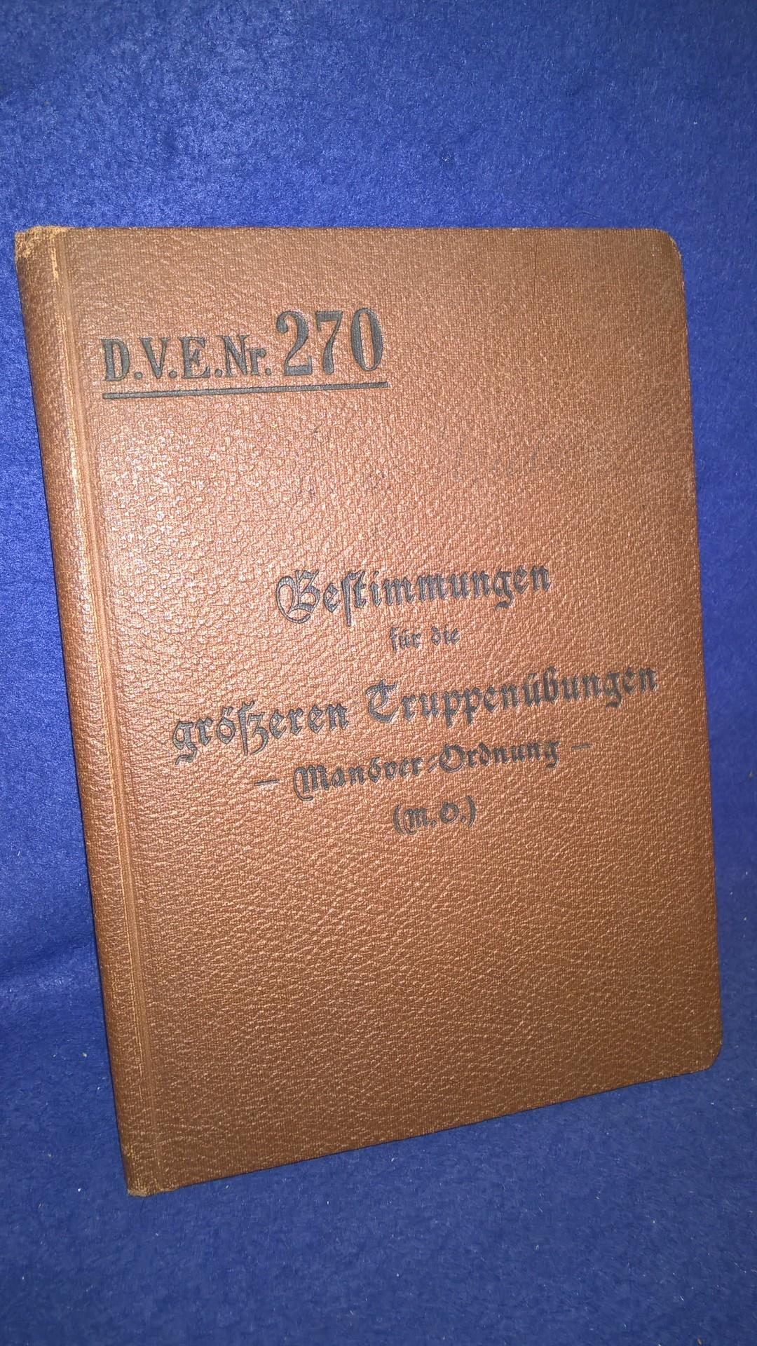 Bestimmungen für die größeren Truppenübungen . Manöver-Ordnung. (Man.O.) D.V.E. Nr. 270.