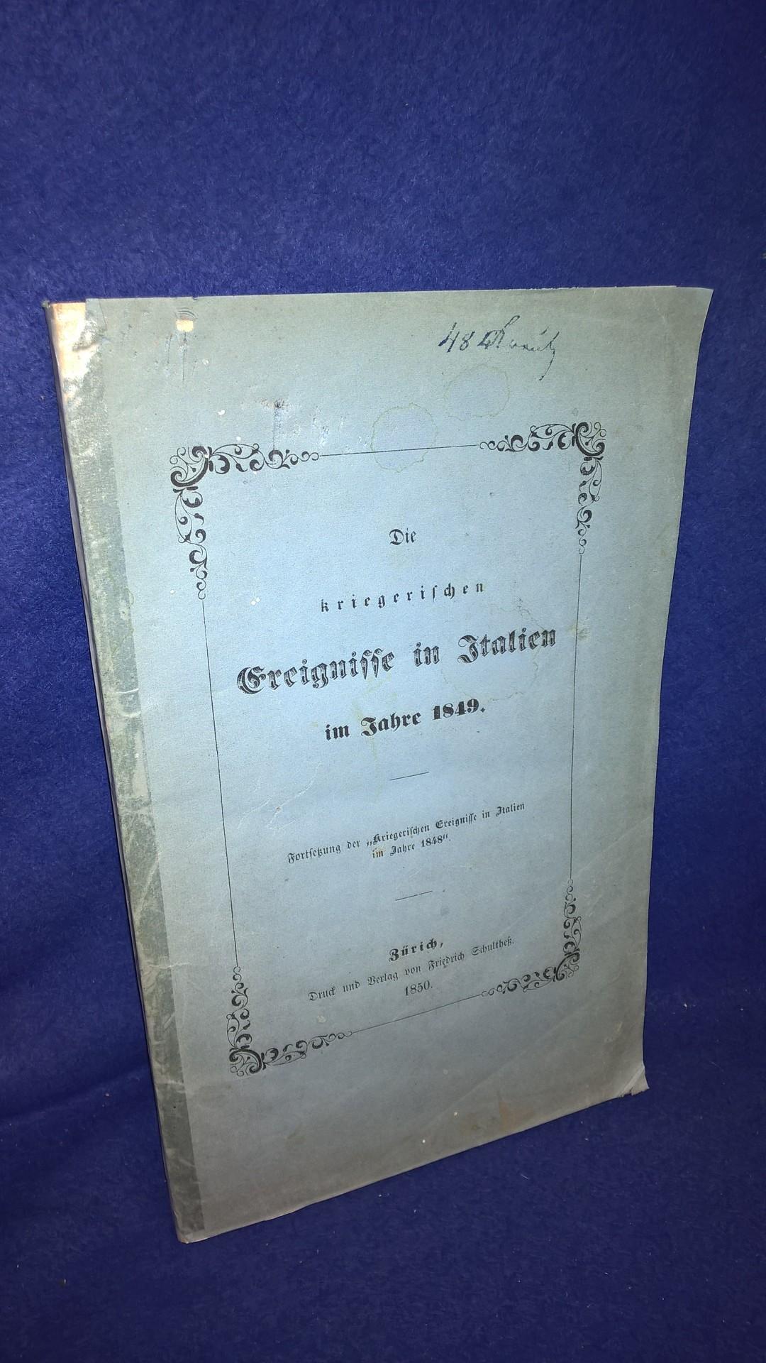 """Die kriegerischen Ereignisse in Italien im Jahre 1849. Fortsetzung der """"Kriegerischen Ereignisse in Italien im Jahre 1848""""."""