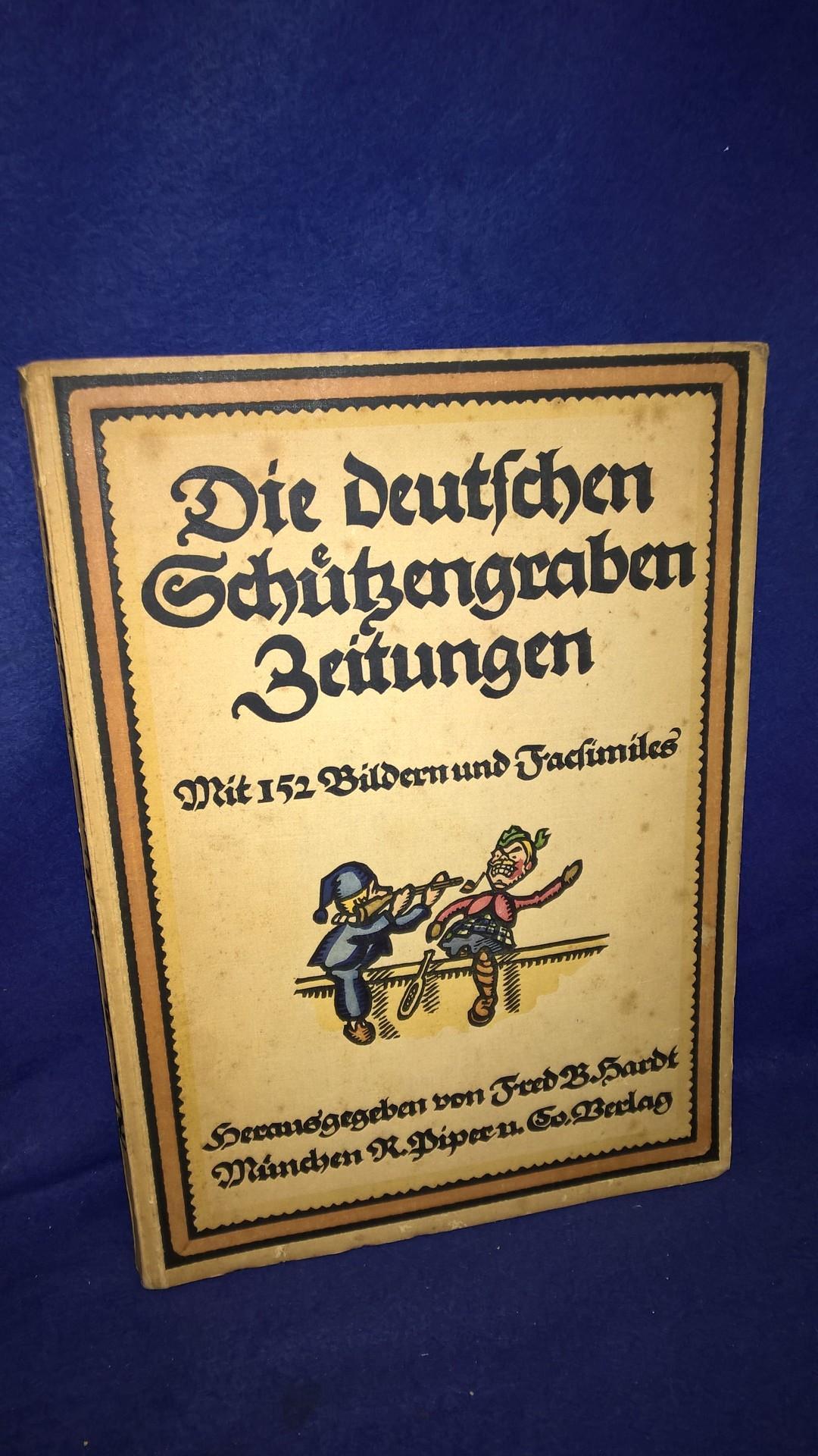 Die deutschen Schützengraben Zeitungen. Mit 152 Bildern und Facsimiles.
