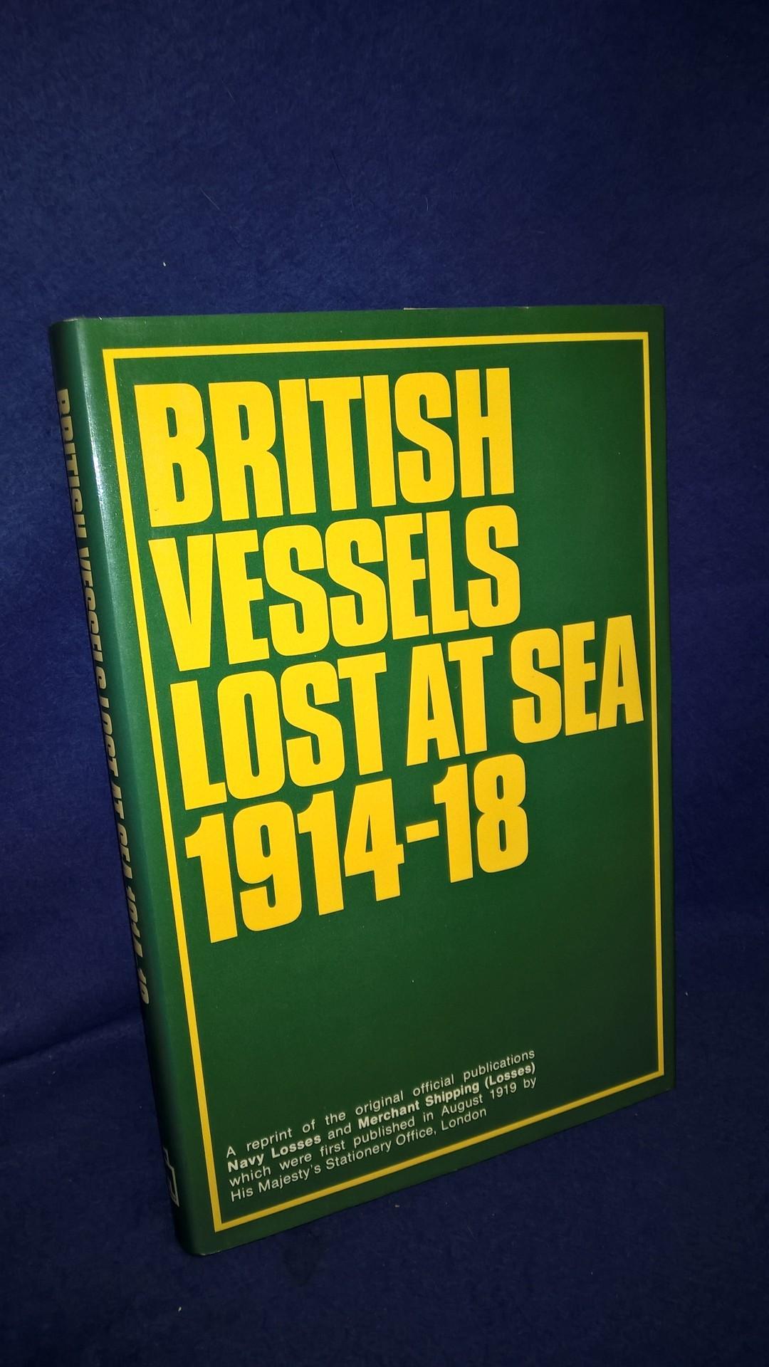 British Vessels Lost At Sea 1914-1918.