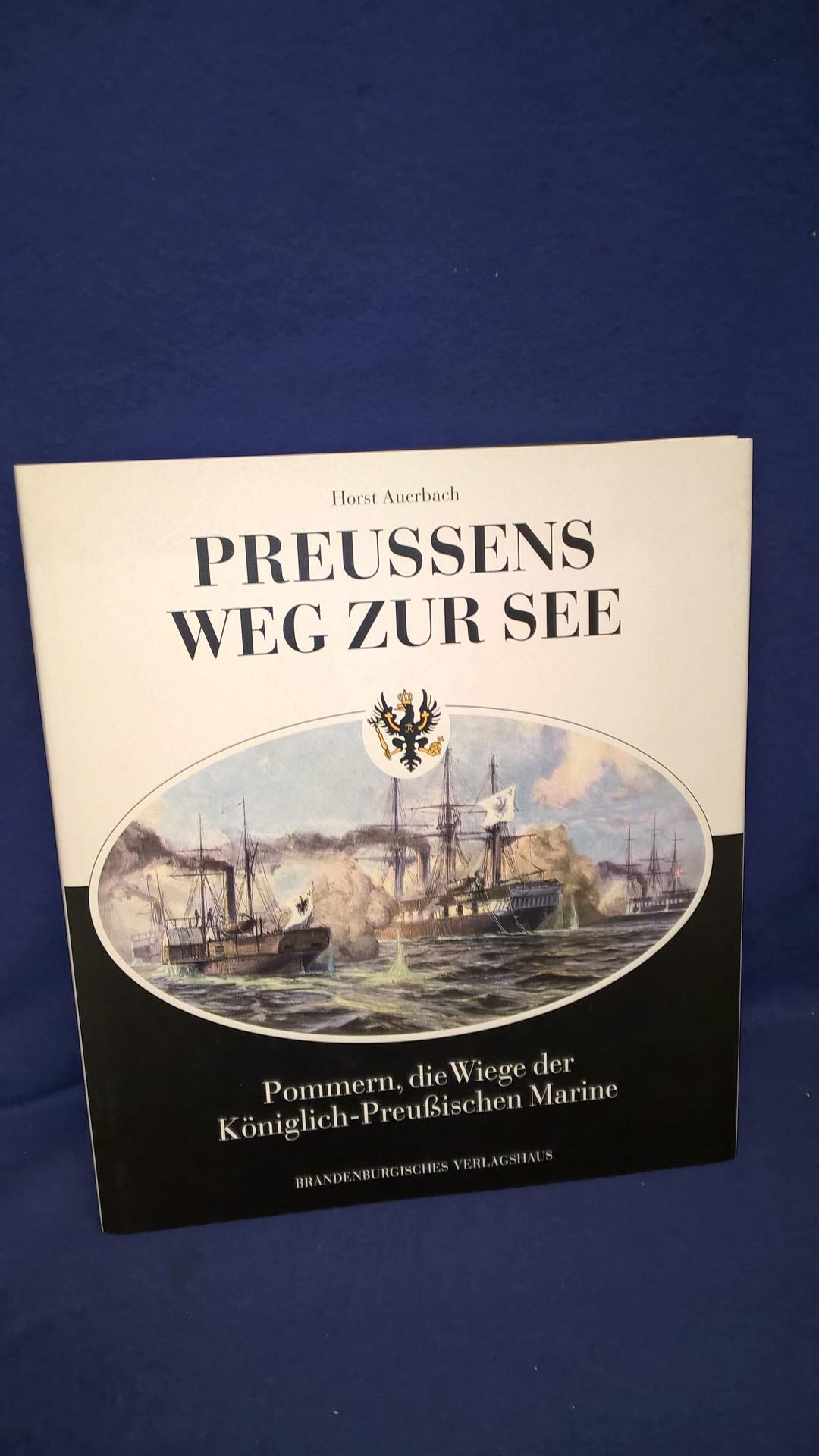 Preussens Weg zur See. Pommern, die Wiege der Königlich-Preussischen Marine.