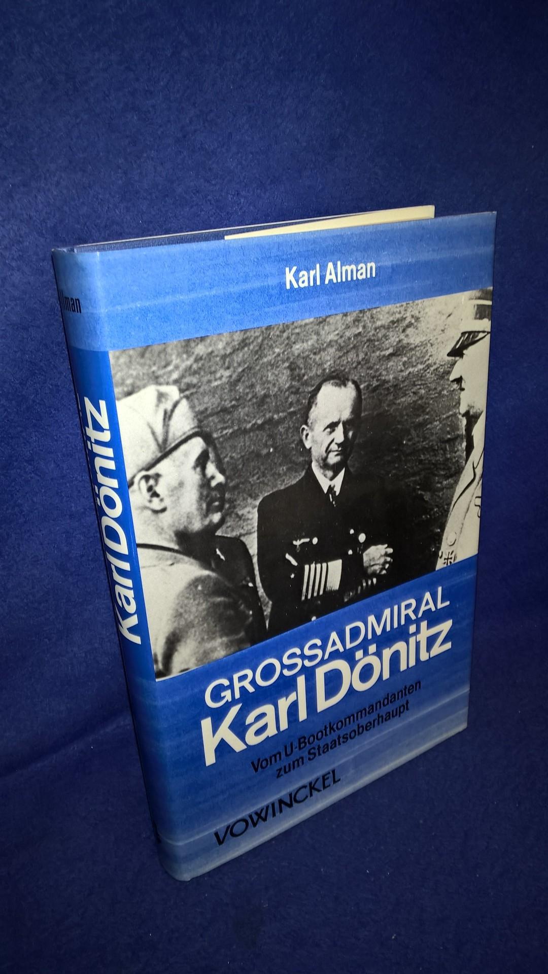Großadmiral Karl Dönitz Vom U-Boot-Kommandanten zum Staatsoberhaupt
