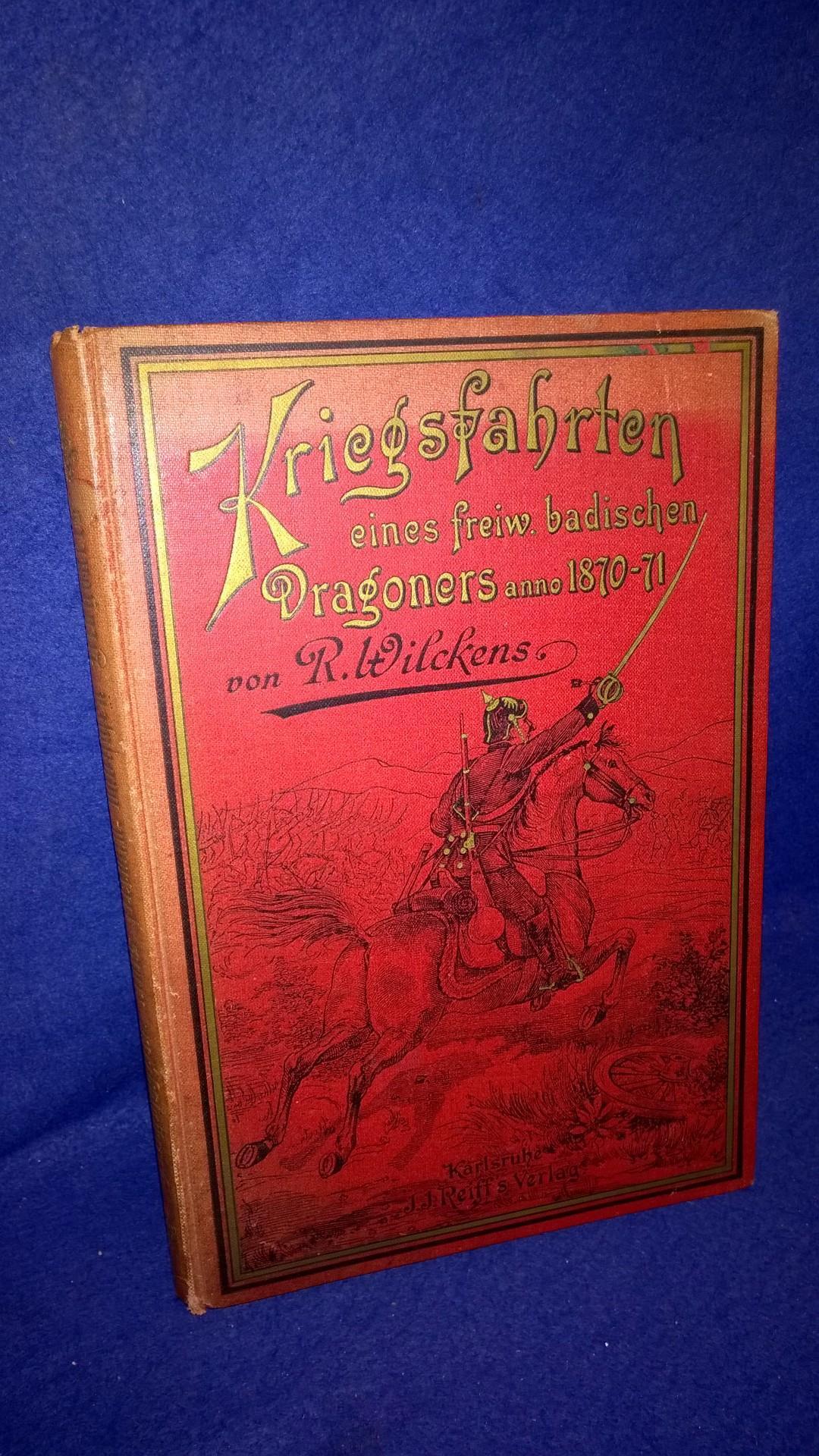 Badener im Feldzug 1870/71. Persönliche Erlebnisse und Erinnerungen. Band 2: Kriegsfahrten eines freiwilligen badischen Dragoners anno 1870/71.