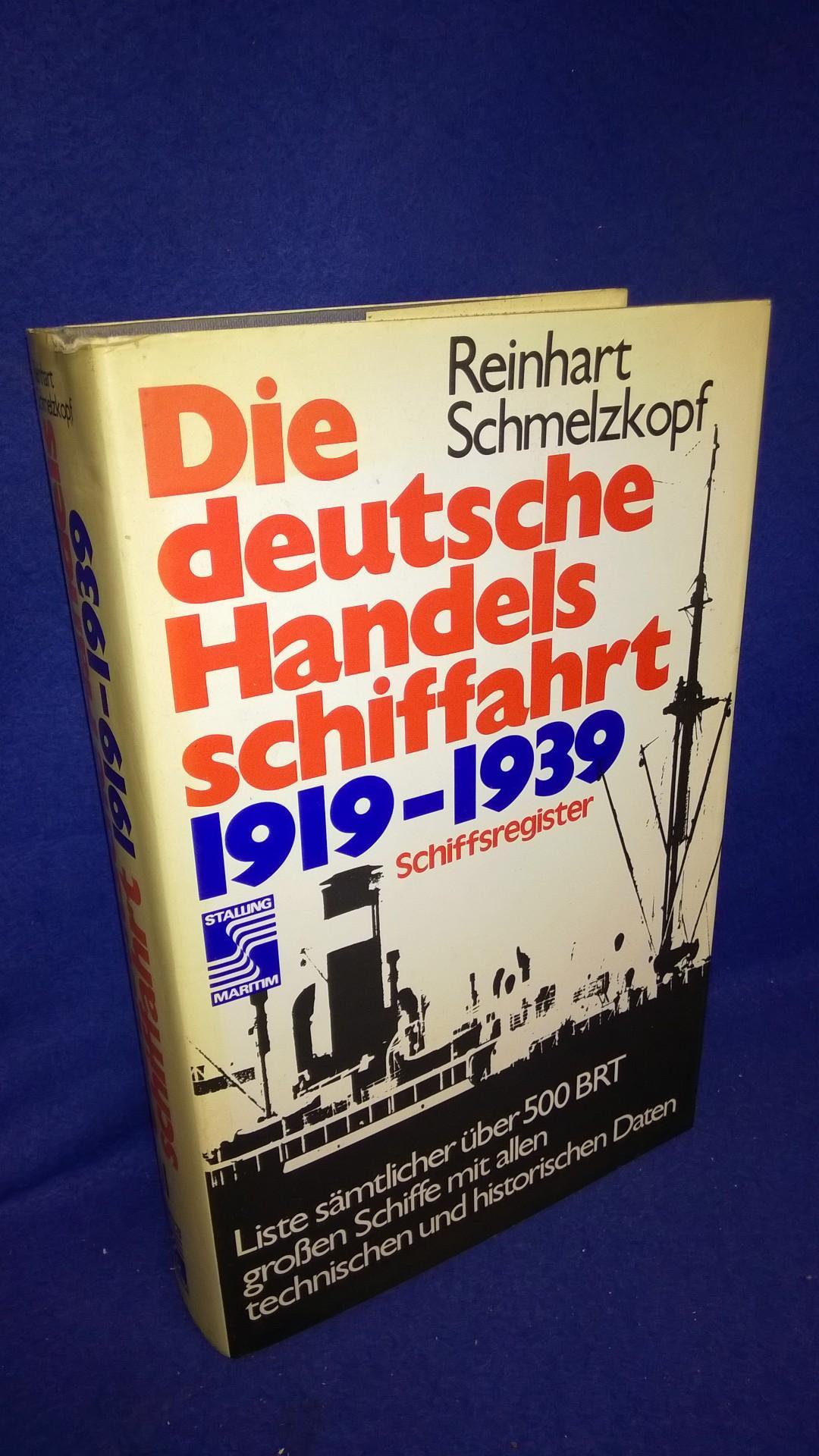 Die deutsche Handelsschiffahrt 1919 -1939. Band 2:Schiffsregister. Liste sämtlicher über 500 BRT großen Schiffee mit allen technischen und historischen Daten