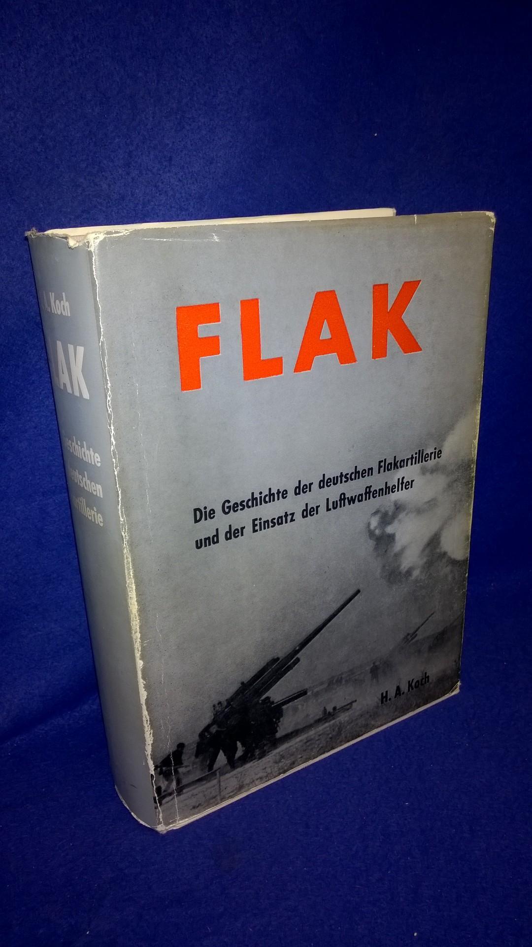 FLAK. Die Geschichte der deutschen Flakartillerie und der Einsatz der Luftwaffenhelfer.