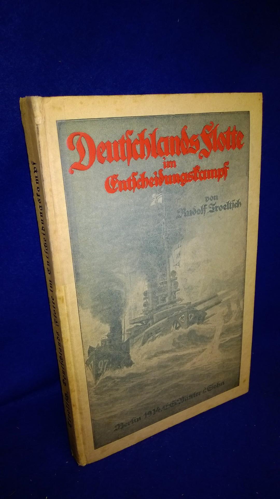 Deutschlands Flotte im Entscheidungskampf - Eine Einführung der Laien in das Wesen des modernen Seekrieges.