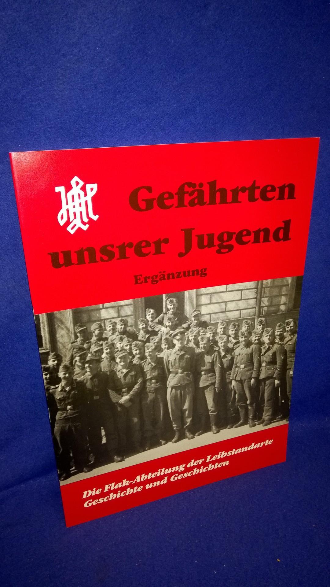 Gefährten unserer Jugend. Die Flak-Abteilung der Leibstandarte.Geschichte und Geschichten.  - ERGÄNZUNGSHEFT -